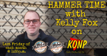 Hammer Time with Kelly Fox on KONP
